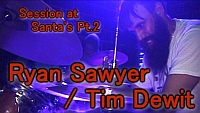 Ryan Sawyer / Tim Dewit - Session at Santa's Pt. 3