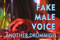 Fake Male Voice - Another Drummige
